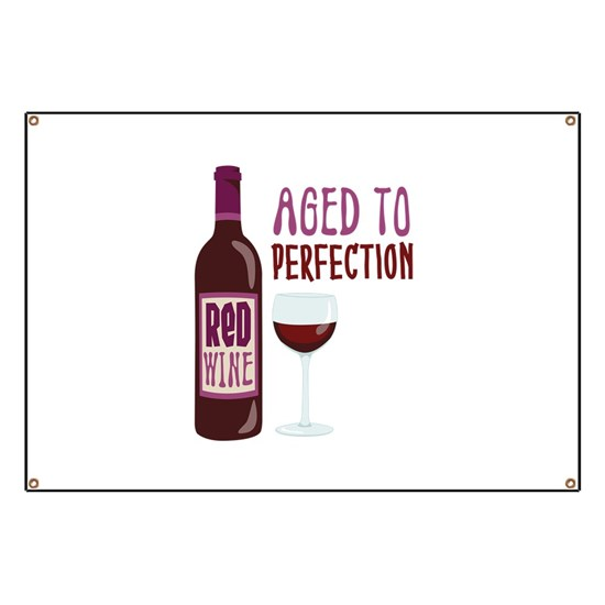 Red Wine Aged To Perfection Banner By Concordcollections Cafepress