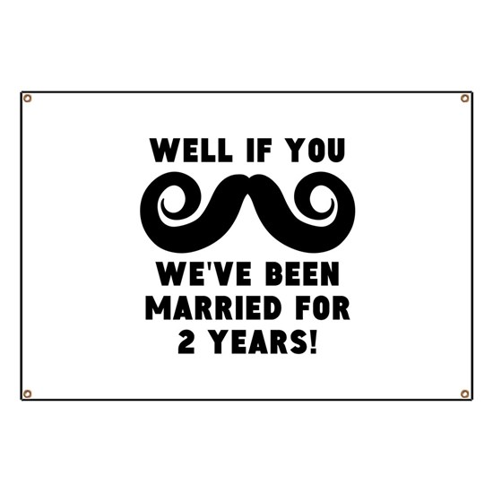2nd Wedding Anniversary Mustache Banner By Kwgdesigns Cafepress