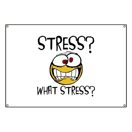 What Stress Banner By Spot Of Tees Cafepress