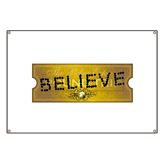 Polar Express Punched Ticket Believe Banner