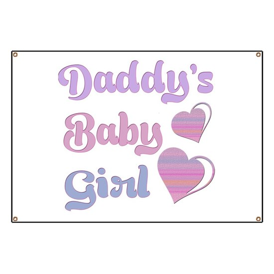 a24cafc8b Daddy's Baby Girl Banner by BellaRaineBoutique - CafePress