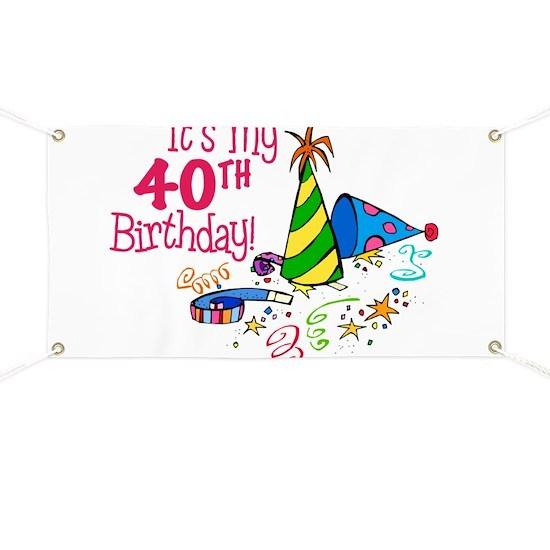 40th Birthday Party Hats Banner Itsmybirthdayhat40