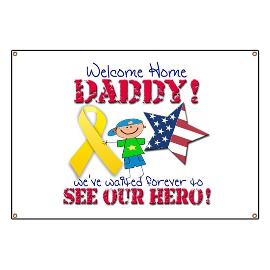 Welcome Home Daddy Boy