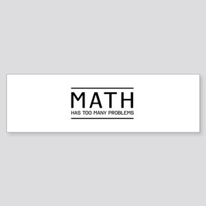 math has many problems Bumper Sticker