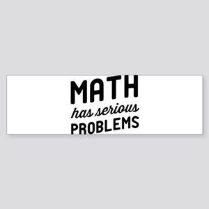math has serious problems Bumper Sticker
