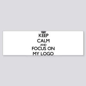 Keep Calm and focus on My Logo Bumper Sticker