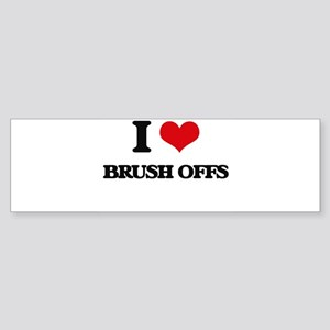 I Love Brush-Offs Bumper Sticker