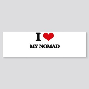 I Love My Nomad Bumper Sticker