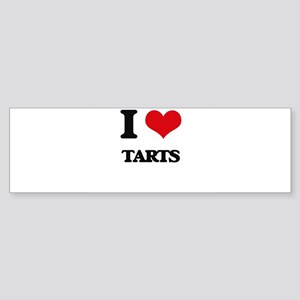 I love Tarts Bumper Sticker