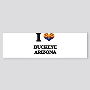 I love Buckeye Arizona Bumper Sticker