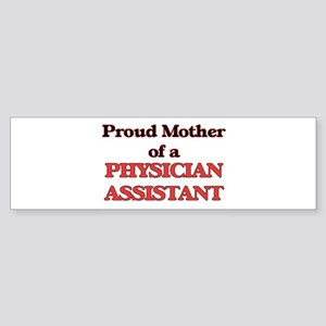 Proud Mother of a Physician Assista Bumper Sticker