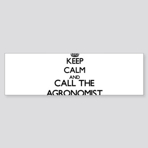 Keep calm and call the Agronomist Bumper Sticker