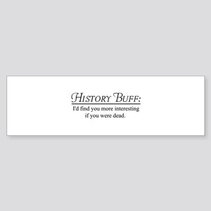 History buff Bumper Sticker