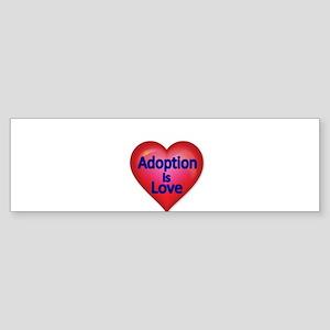 Adoption is love Bumper Sticker