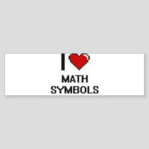 I Love Math Symbols Bumper Sticker