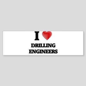 I love Drilling Engineers (Heart ma Bumper Sticker