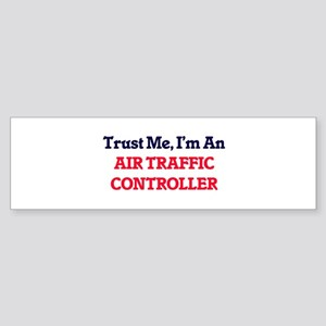 Trust me, I'm an Air Traffic Contro Bumper Sticker