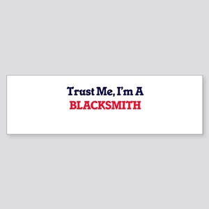 Trust me, I'm a Blacksmith Bumper Sticker