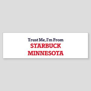 Trust Me, I'm from Starbuck Minneso Bumper Sticker