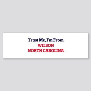 Trust Me, I'm from Wilson North Car Bumper Sticker