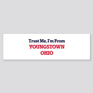 Trust Me, I'm from Youngstown Ohio Bumper Sticker