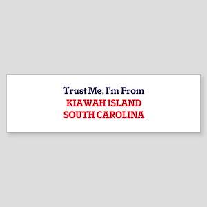 Trust Me, I'm from Kiawah Island So Bumper Sticker