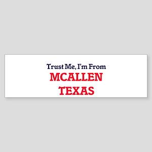 Trust Me, I'm from Mcallen Texas Bumper Sticker