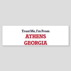 Trust Me, I'm from Athens Georgia Bumper Sticker