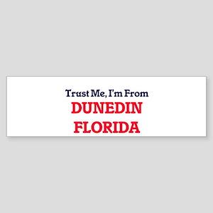 Trust Me, I'm from Dunedin Florida Bumper Sticker