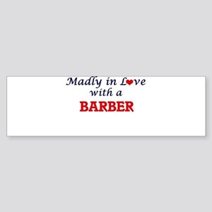 Madly in love with a Barber Bumper Sticker