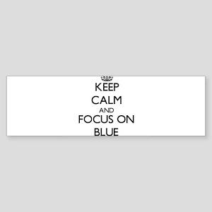Keep Calm and focus on Blue Bumper Sticker