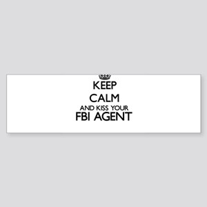 Keep calm and kiss your Fbi Agent Bumper Sticker
