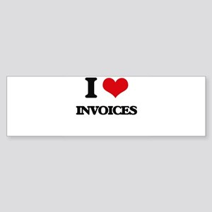 I Love Invoices Bumper Sticker