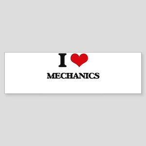 I Love Mechanics Bumper Sticker