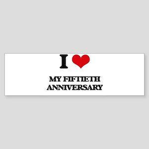 I Love My Fiftieth Anniversary Bumper Sticker