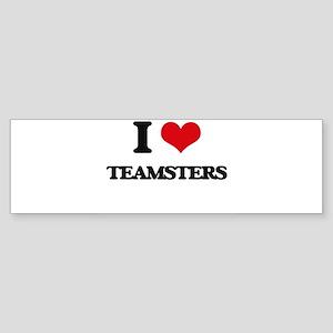 I love Teamsters Bumper Sticker