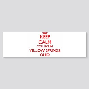Keep calm you live in Yellow Spring Bumper Sticker