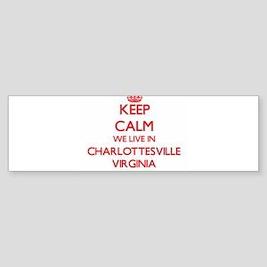 Keep calm we live in Charlottesvill Bumper Sticker