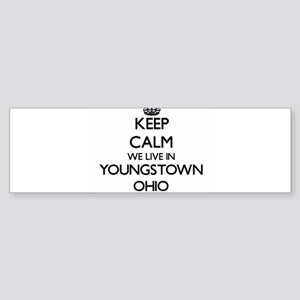 Keep calm we live in Youngstown Ohi Bumper Sticker