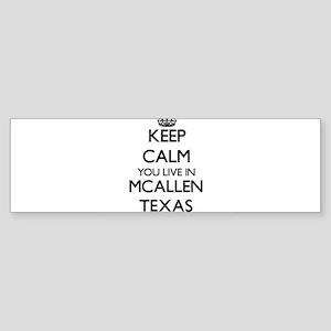 Keep calm you live in Mcallen Texas Bumper Sticker