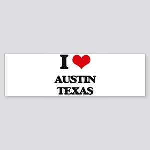 I love Austin Texas Bumper Sticker