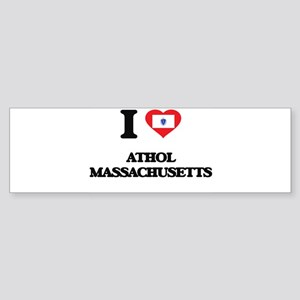 I love Athol Massachusetts Bumper Sticker