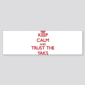 Keep calm and Trust the Yaks Bumper Sticker