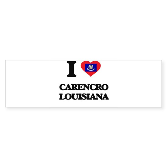 I love Carencro Louisiana