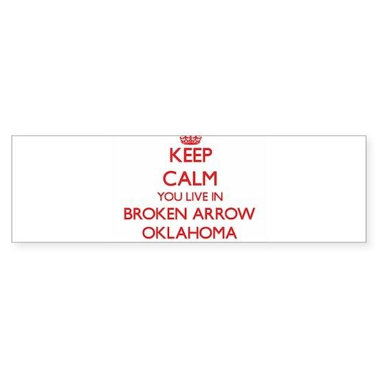Keep calm you live in Broken Arrow Oklahoma