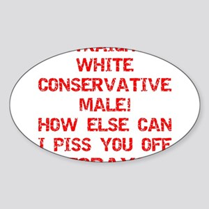 How Else Can I Piss You Off Sticker