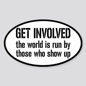 Get Involved, Show Up and Run the World Sticker