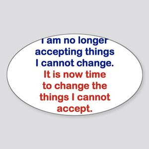 I AM NO LONGER ACCEPTING THINGS I CANNOT CHANGE St