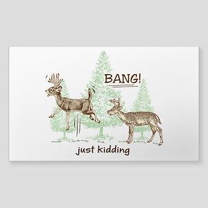 Bang! Just Kidding! Hunt Sticker (Rectangle 10 pk)