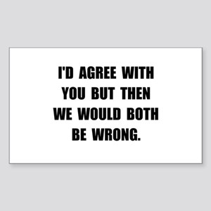 Both Be Wrong Sticker (Rectangle 10 pk)